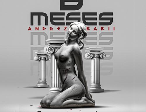 New Music Friday: Andrez Babii Drops New Single – 6 meses